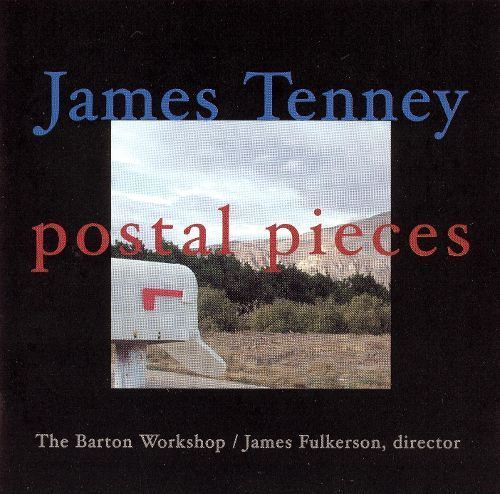 James Tenney: Postal Pieces [CD]