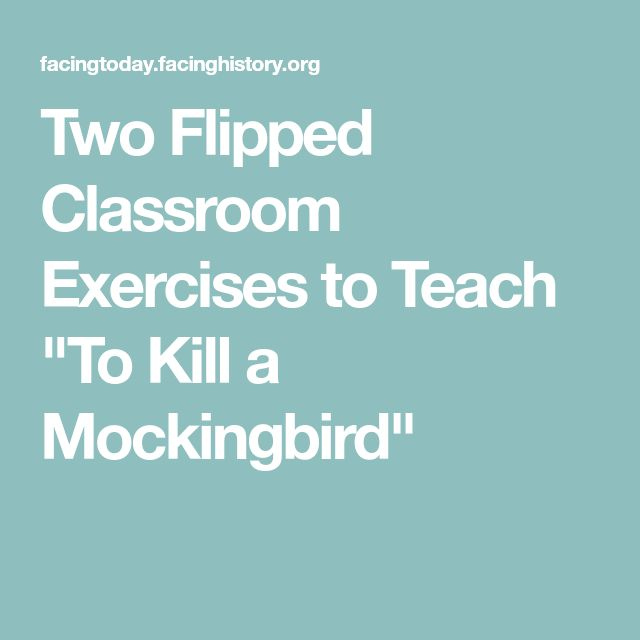 "Two Flipped Classroom Exercises to Teach ""To Kill a Mockingbird"""