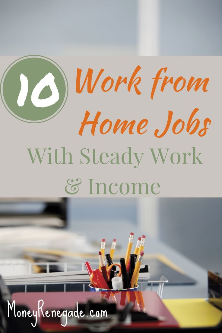 10 Work From Home Jobs With Steady Work & Income