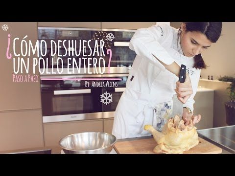 ¿CÓMO DESHUESAR UN POLLO ENTERO? By Andrea Vicens - YouTube