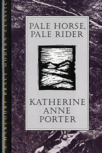Pale Horse, Pale Rider (H B J Modern Classic) by Katherine Anne Porter http://www.amazon.com/dp/0151707553/ref=cm_sw_r_pi_dp_h2HQwb04F1034