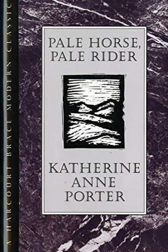 Pale Horse, Pale Rider (H B J Modern Classic) by Katherine Anne Porter http://www.amazon.com/dp/0151707553/ref=cm_sw_r_pi_dp_h2HQwb04F1034