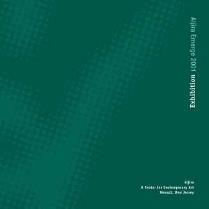 "Fully illustrated catalog from the Aljira exhibition, ""Aljira Emerge 2001: Moved by Awe"". $10.00"