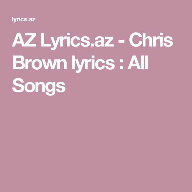 AZ Lyrics.az - Chris Brown lyrics : All Songs