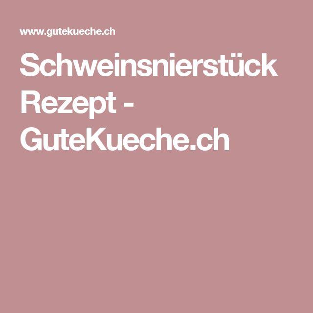 Schweinsnierstück Rezept - GuteKueche.ch