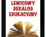 Sojusz Lewicy Demokratycznej zaproponował nowe rozwiązania w kwestii kształcenia. Przedstawiamy Lewicowy Dekalog Edukacyjny.    http://sld.org.pl/aktualnosci/1110-lewicowy_dekalog_edukacyjny.html