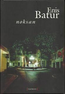 Noksan - Enis Batur