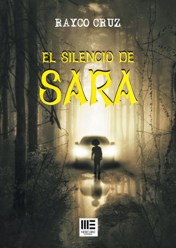 El silencio de Sara / Rayco Cruz.-- Madrid : Mercurio, 2013.