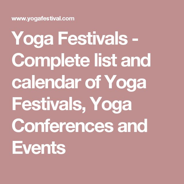 Yoga Festivals - Complete list and calendar of Yoga Festivals, Yoga Conferences and Events