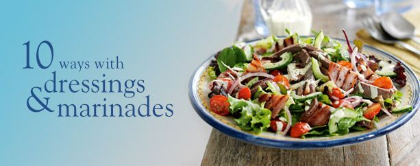 10 ways with dressings & marinades