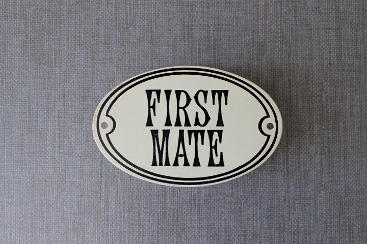 Vintage First Mate Sign, Nautical Novelty Sign, Seaside Style by tippleandsnack on Etsy https://www.etsy.com/listing/102782727/vintage-first-mate-sign-nautical-novelty