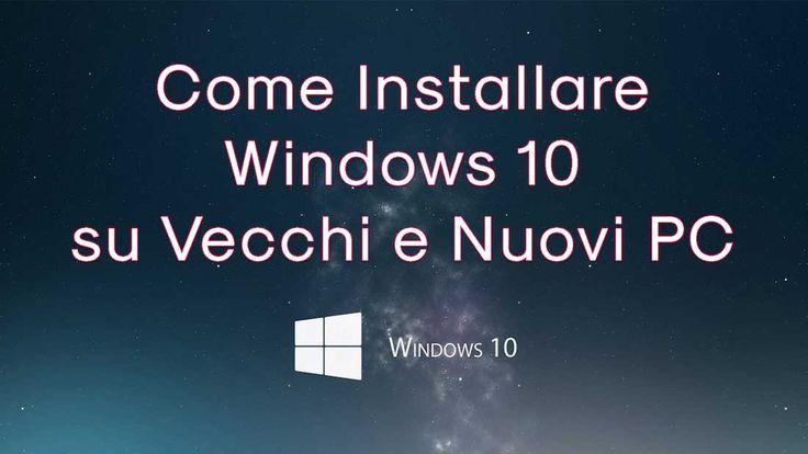Installare Windows 10 sul proprio pc, che sia vecchio o nuovo, può risultare difficile, ma seguendo questi semplici passaggi sarà tutto più semplice.
