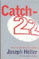 Catch-22: Heller, Joseph - FIC HEL At the heart of Joseph Heller's bestselling novel, first published in 1961, is a satirical indicement of military madness and stupidity, and the desire of the ordinary man to survive it.
