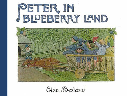 Peter in Blueberry Land (Mini Edition): Amazon.co.uk: Elsa Beskow: 9780863154980: Books