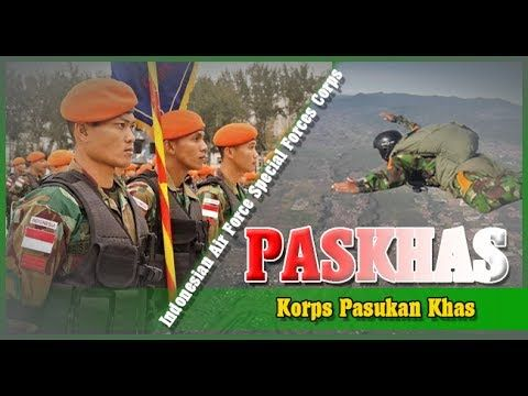 Special Forces Corps! PASKHAS !!!  Indonesian Air Force