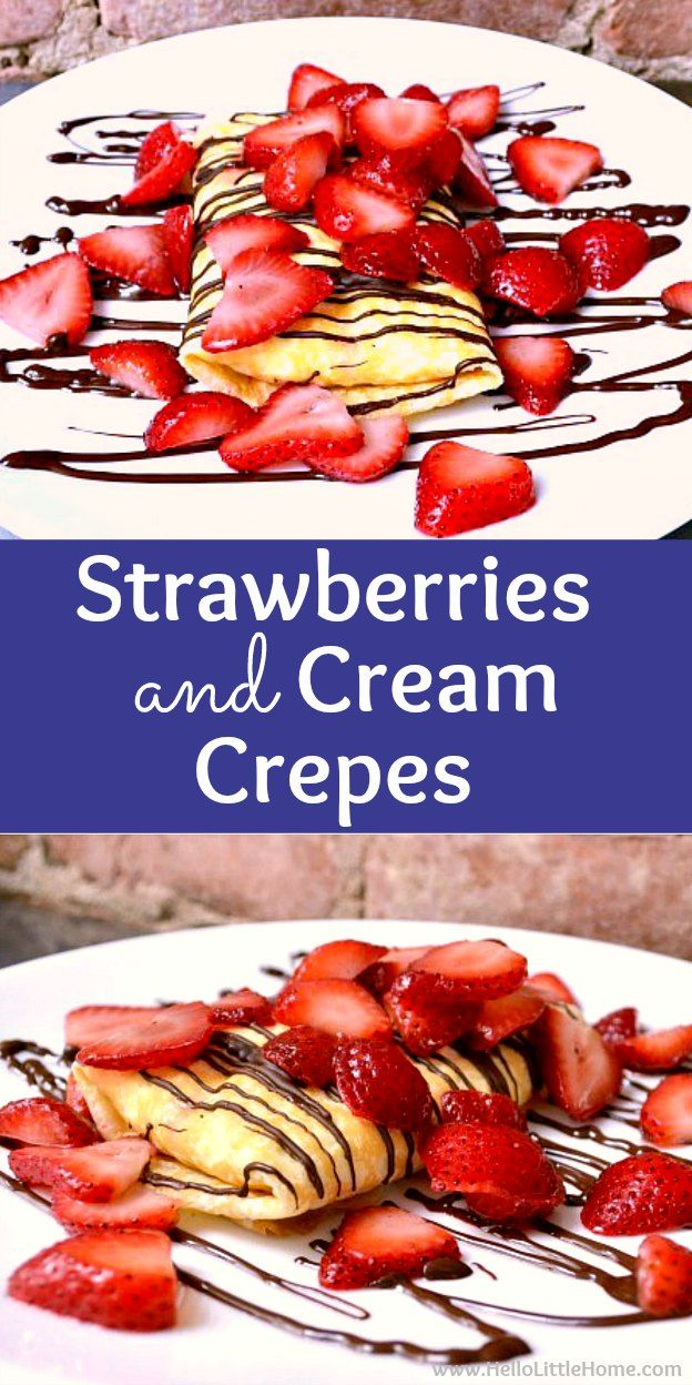 Strawberry and Cream Crepes recipe with Chocolate Sauce! Learn how to make Strawberry Crepes with a cream cheese filling. These delicious fruit crepes are easy to make and are perfect for dessert, a decadent breakfast or brunch, or a special meal like Valentine's Day. No cooking required for these easy crepes with strawberry cream cheese filling! | Hello Little Home #crepe #creperecipe #strawberrycrepes #strawberries #strawberriesandcream #easycreperecipe #dessertrecipes