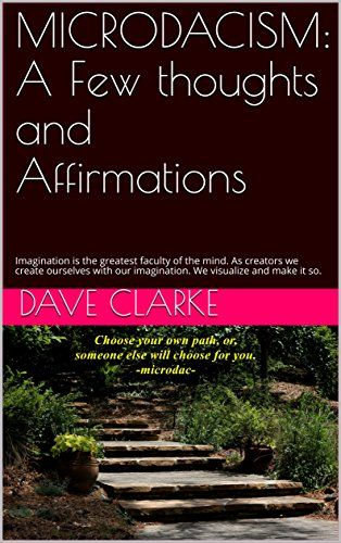 MICRODACISM: A Few thoughts and Affirmations: Imagination... https://www.amazon.com/dp/B079SWZ15Z/ref=cm_sw_r_pi_dp_U_x_fkfHAbVYF00RP