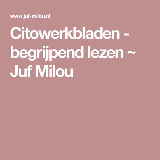 Citowerkbladen - begrijpend lezen ~ Juf Milou