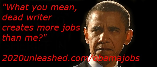 Find out the DEAD WRITER who creates more jobs than Obama.