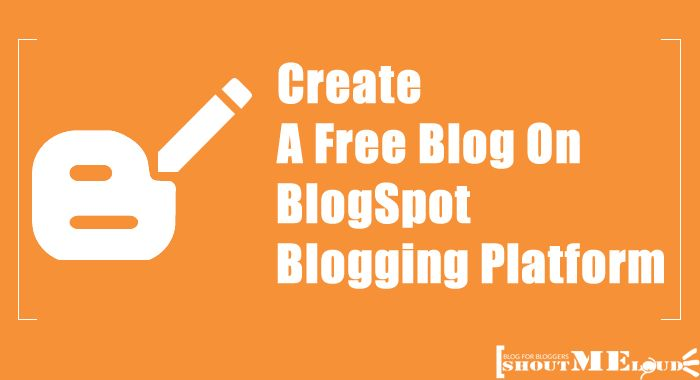 A beginner guide to create free blog on Google's BlogSpot platform. Get your Free blog up and running in next 5 minutes.