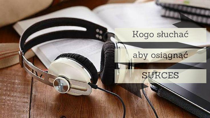 Kogo słuchać aby osiągnąć sukces: http://blog.swiatlyebiznes.pl/kogo-sluchac-aby-osiagnac-sukces/