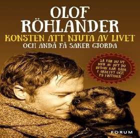 Konsten att njuta av livet [Ljudupptagning] : och ändå få saker gjorda / Olof Röhlander ... #mp3bok #ljudbok