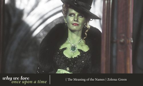 { The Meaning of the Names } Zelena: Green