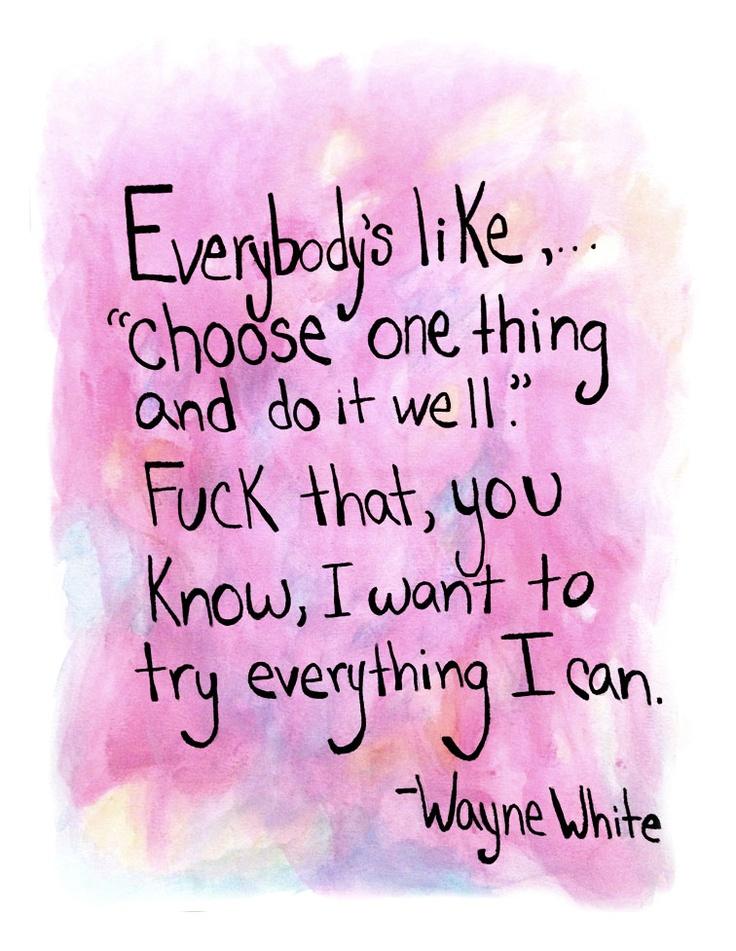 Wayne White quote - www.sheilaburgos.com