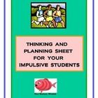 FREE PRODUCT  If you have students that are impulsive and rush to complete their assignments, then this is a way to slow them down.  This is a planning sheet that students complete before the actual work is done.  Utilize with any subject matter.  Helpful for ADD or ADHD students and many Spec. Ed. students.  Use as a accommodation to Teach Every Child.