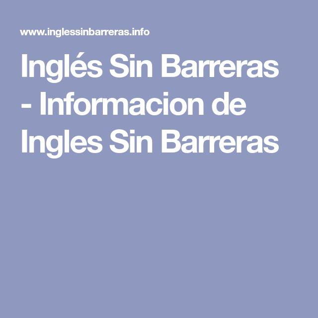 Inglés Sin Barreras - Informacion de Ingles Sin Barreras