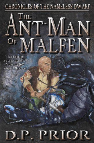 The Ant-Man of Malfen (Chronicles of the Nameless Dwarf) by D.P. Prior, http://www.amazon.com/dp/B004H1T9NC/ref=cm_sw_r_pi_dp_9IbLpb0T0E1FX