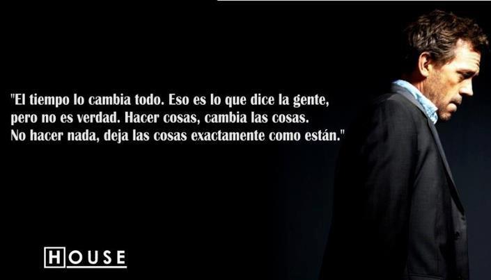 Cita de Dr. House | Frases curiosas | Pinterest