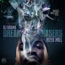 Meek Mill - Dreamchasers Hosted by DJ Drama - Free Mixtape Download or Stream it