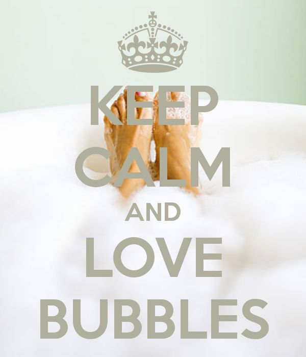 KEEP CALM AND LOVE BUBBLES And candles, music and a glass of red