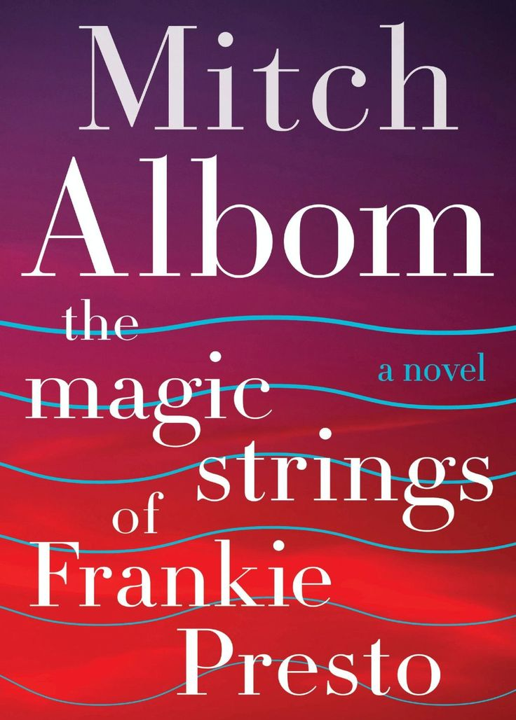 The Magic Strings of Frankie Presto by Mitch Albom #MostAnticipated