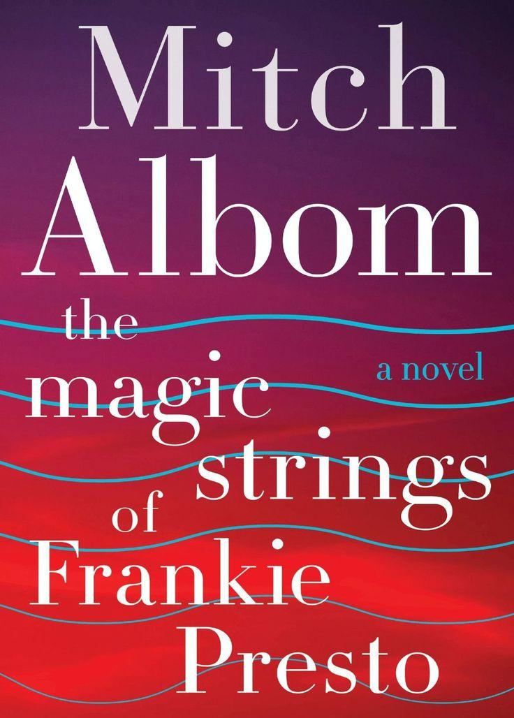 The Magic Strings of Frankie Presto by Mitch Albom #MostAnticipated