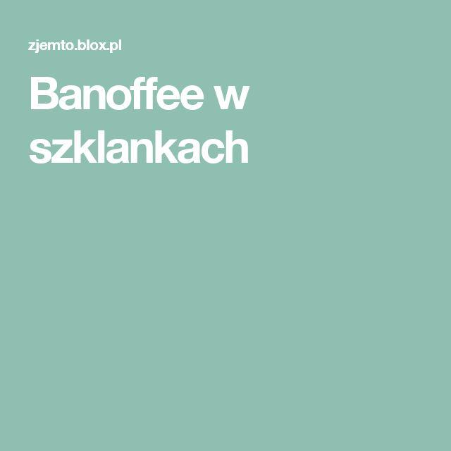 Banoffee w szklankach