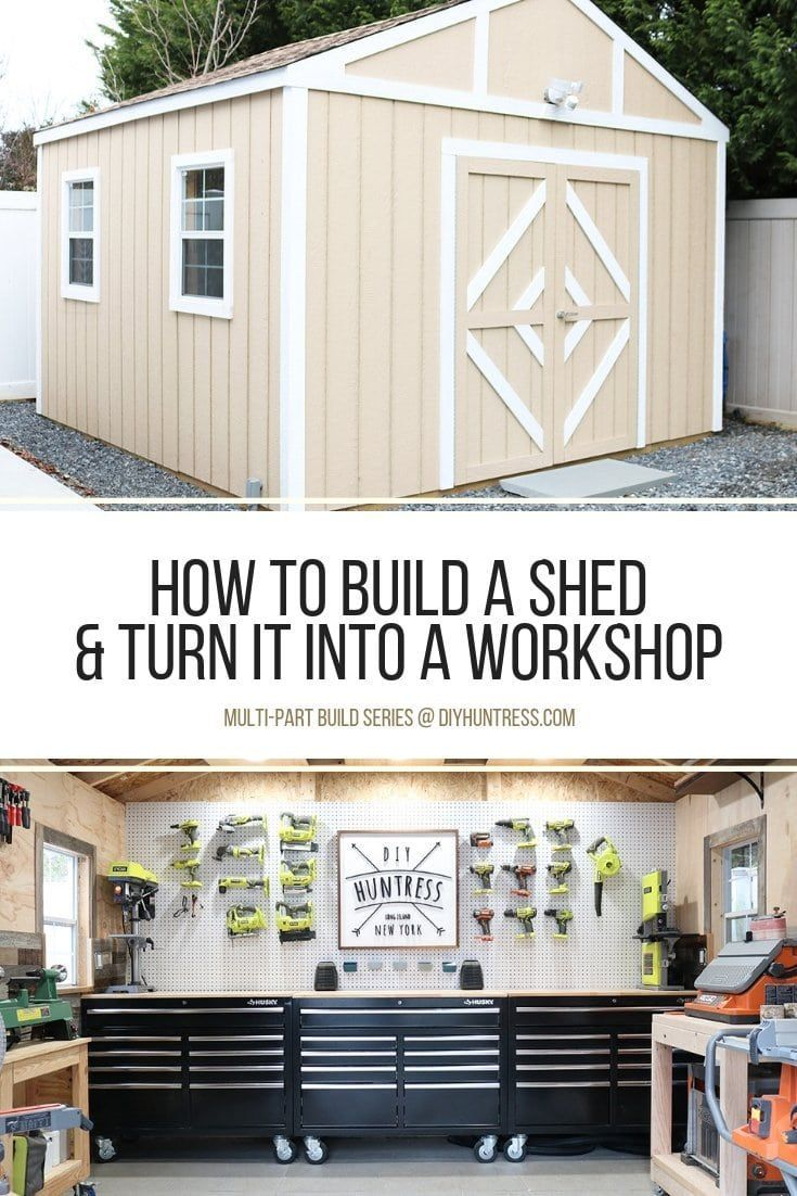 Shed Shop Series How To Build A Shed Turn It Into A Workshop Diy Huntress In 2020 Building A Shed Workshop Shed Shed Storage