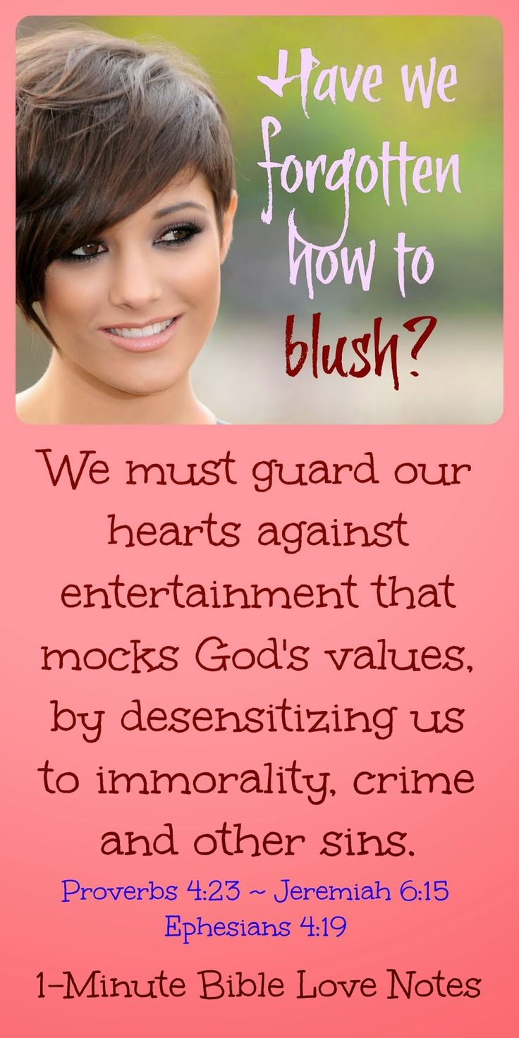 Jeremiah 6:15; Proverbs 4:23; Ephesians 4:19; guard your heart, bad entertainment influences from Bible Love Notes