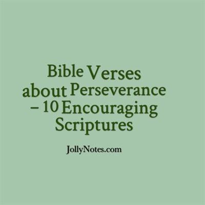 Bible Verses about Perseverance - 10 Encouraging Scriptures
