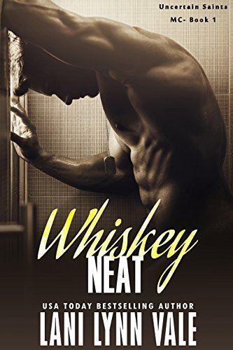 Whiskey Neat (The Uncertain Saints MC Book 1) (English Edition) von Lani Lynn Vale http://www.amazon.de/dp/B018Y3NRCC/ref=cm_sw_r_pi_dp_c91Ywb1KPH6R8