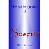 Bitty and the Guardian of Sespria (The Beatrice Coleman Series) (Kindle Edition)By Janice Reynolds