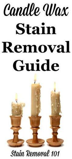 Candle wax stain removal guide from clothes, upholstery, carpet and more {on Stain Removal 101}