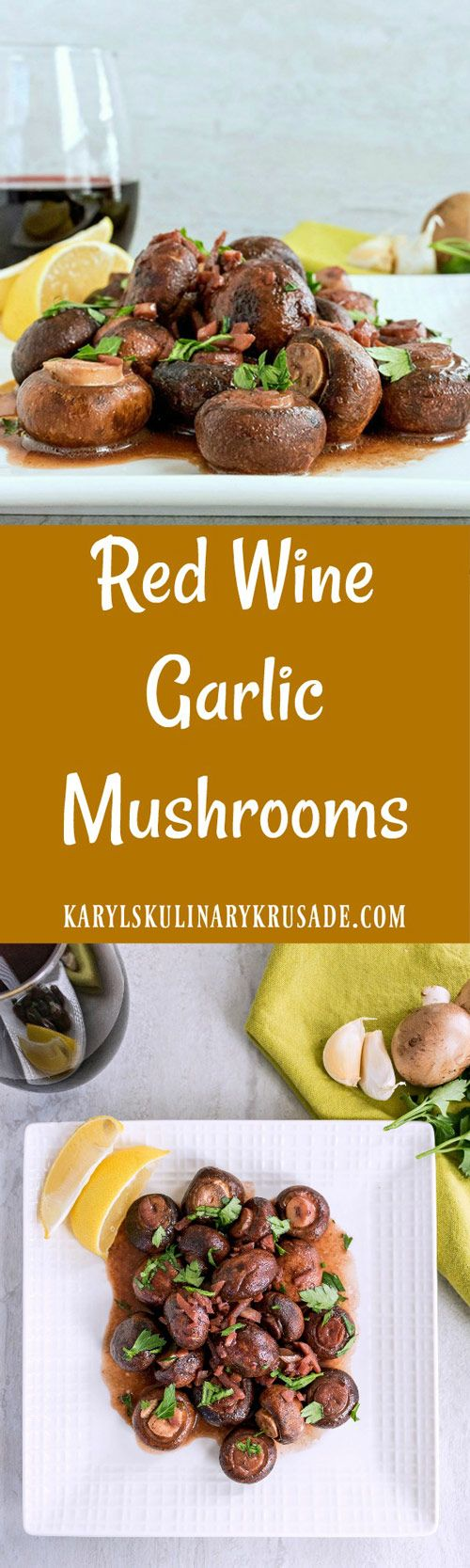 Red Wine Garlic Mushrooms. Simple, elegant and delicious side dish or light vegetarian lunch. The wine and garlic add so much flavor to the mushrooms, this will become a favorite for you and your family #mushrooms #garlic #wine #cookingwithwine #redwine #sides #sidedish #side #karylskulinarykrusade #meatlessmonday