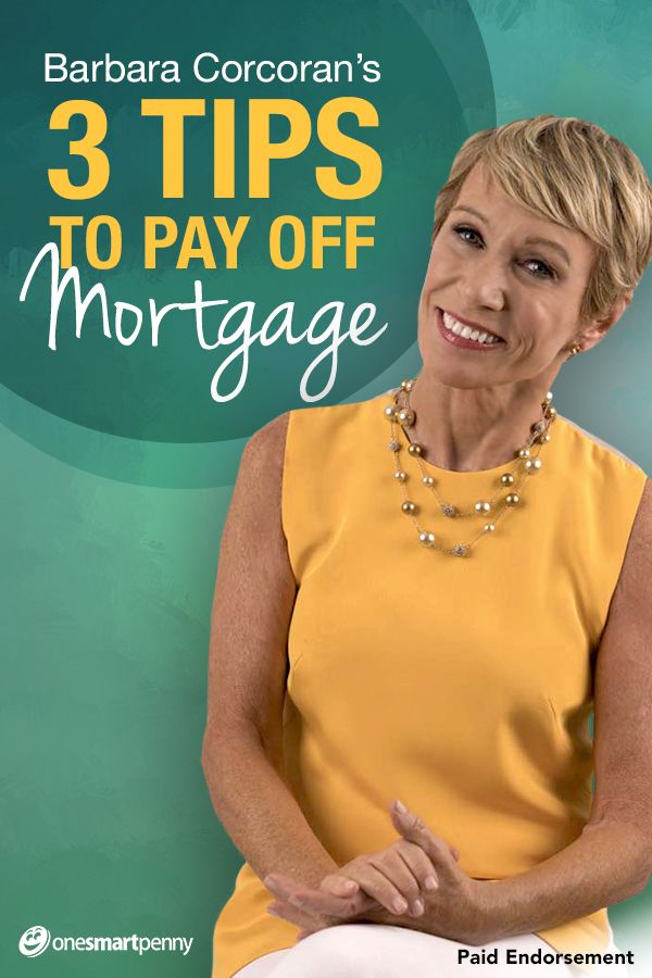 "3 tips to pay off your mortgage from Real Estate expert Barbara Corcoran. Read the ""Shark Tank"" star's guide on how to pay off your mortgage faster by taking advantage of today's low interest rates!"