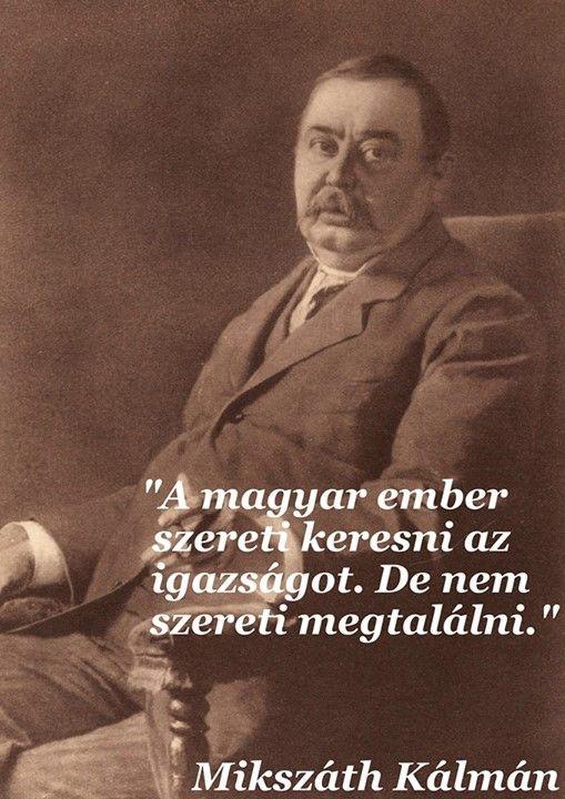 Mikszáth Kálmán gondolata az igazság kereséséről. A kép forrása: Magyar Termék # Facebook