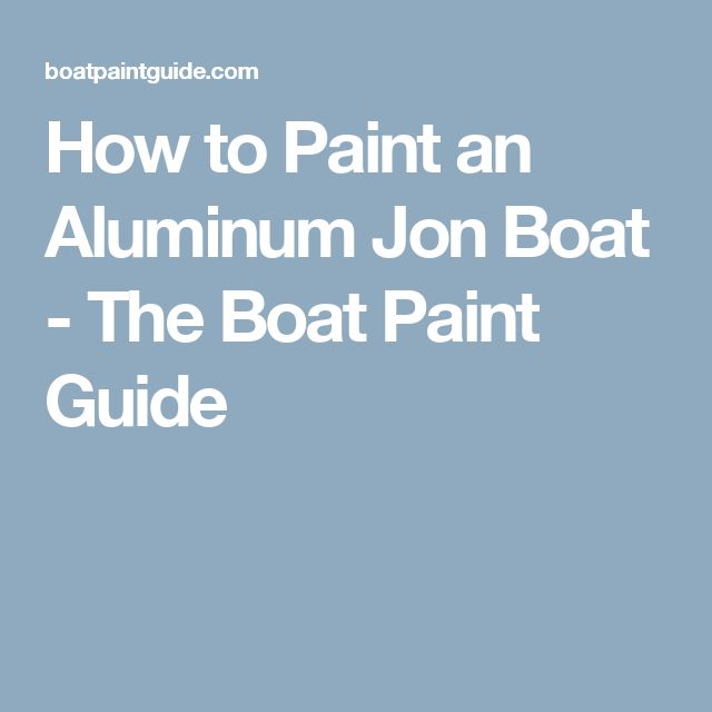How to Paint an Aluminum Jon Boat - The Boat Paint Guide