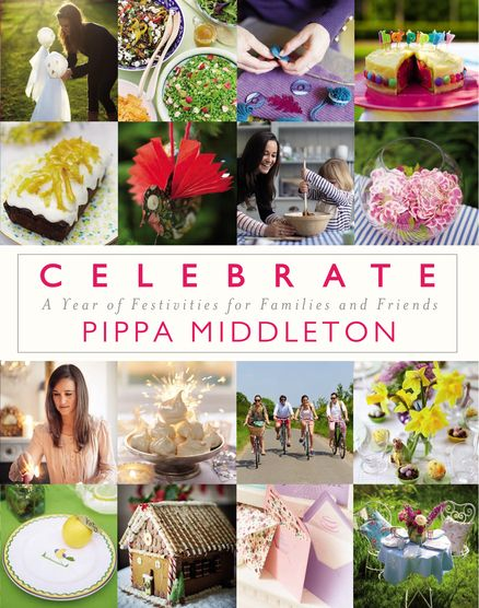 CELEBRATE by Pippa Middleton In her first book, Middleton reveals the secrets to hosting a successful party with recipes, tips and detailed instructions on how to throw a memorable event.