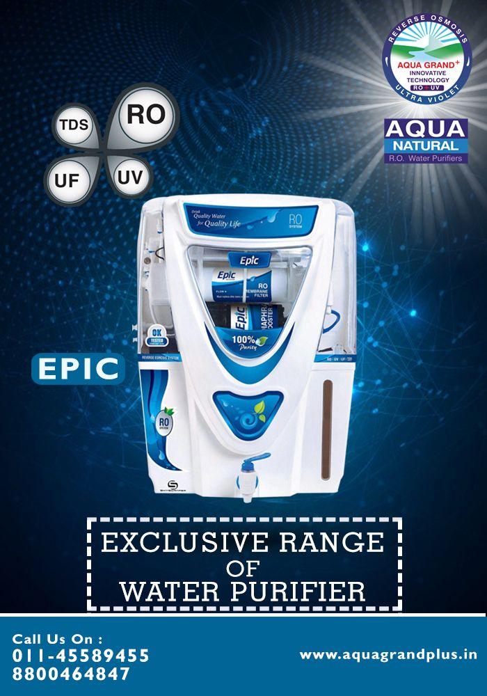 Exclusive range of water purifiers. #AquagrandPlus #Epic #Water #CleanWaterForIndia #WaterPurifierIndia #ROPurifier Visit Us- www.aquagrandplus.in. Call Us-011-45589455 / +91 8800464847