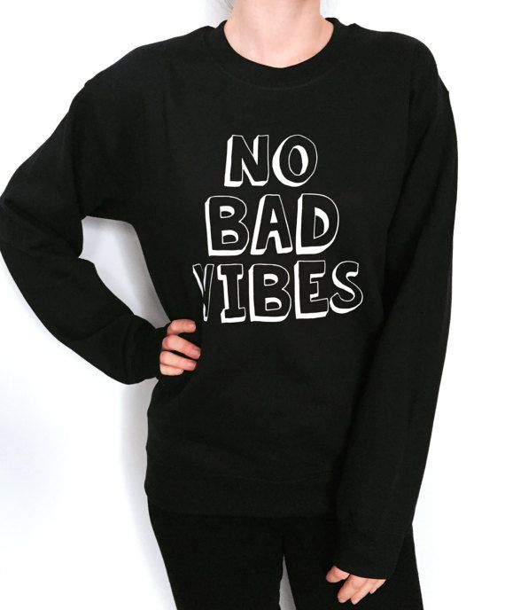 Welcome to Nalla shop :)  For sale we have these NO BAD VIBES sweatshirt!  Very popular on sites like Tumblr and blogs!  This is the Gray sweatshirt.   Can't find what your looking for? We do custom orders! Just send us a message with your request.  With a large range of colors and sizes - just select your perfect choice from the drop down menus!  The Sizes and Dimensions are as Follows:  Small (6 - 8): Pit to Pit - 19.60, Length 26. Medium (10 - 12): Pit to Pit - 21.5, Length - 27. Large…